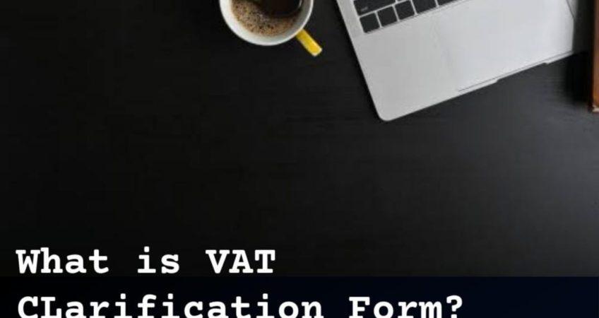 What is VAT Clarification Form?